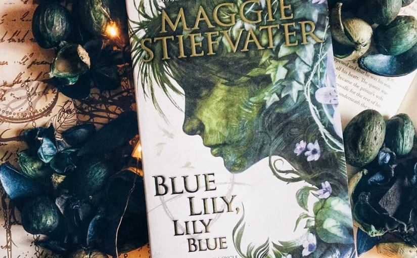 Book Review: Blue Lily, Lily Blue by MaggieStiefvater