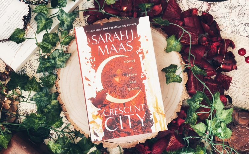 Spoiler Mini Review: House of Earth and Blood (Crescent City) by Sarah J.Maas
